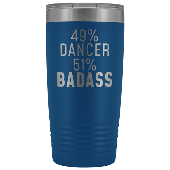 Funny Dancing Gift: 49% Dancer 51% Badass Insulated Tumbler 20oz $29.99 | Blue Tumblers