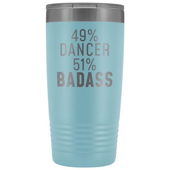 Funny Dancing Gift: 49% Dancer 51% Badass Insulated Tumbler 20oz $29.99 | Light Blue Tumblers