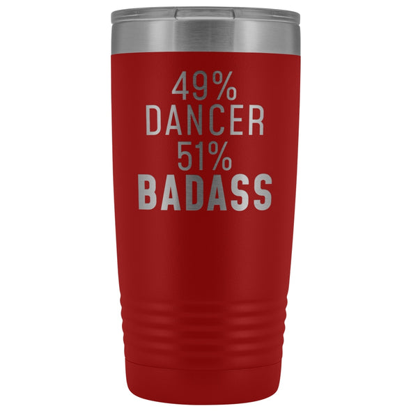 Funny Dancing Gift: 49% Dancer 51% Badass Insulated Tumbler 20oz $29.99 | Red Tumblers