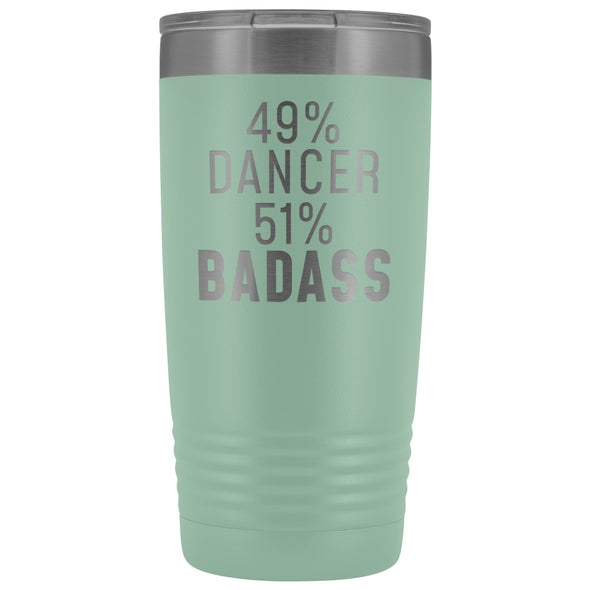 Funny Dancing Gift: 49% Dancer 51% Badass Insulated Tumbler 20oz $29.99 | Teal Tumblers