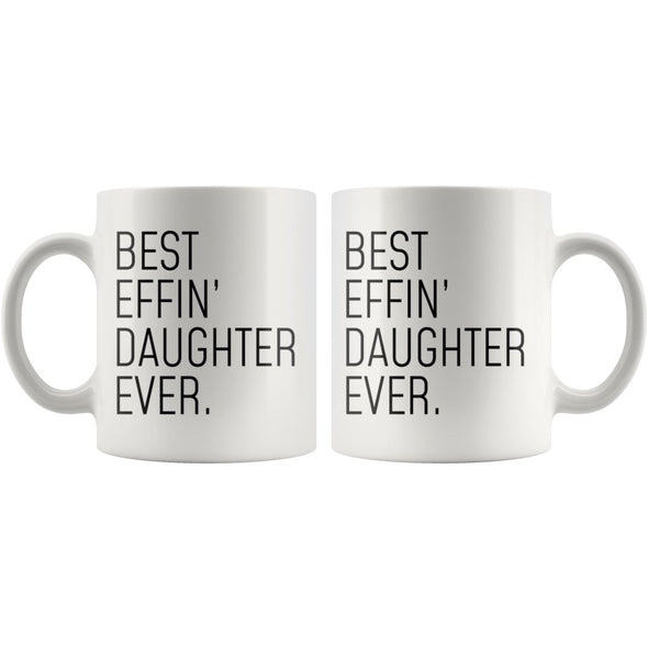 Funny Daughter Gift: Best Effin Daughter Ever. Coffee Mug 11oz $19.99 | Drinkware