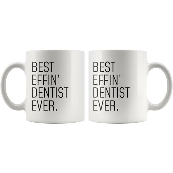 Funny Dentist Gift: Best Effin Dentist Ever. Coffee Mug 11oz $19.99 | Drinkware