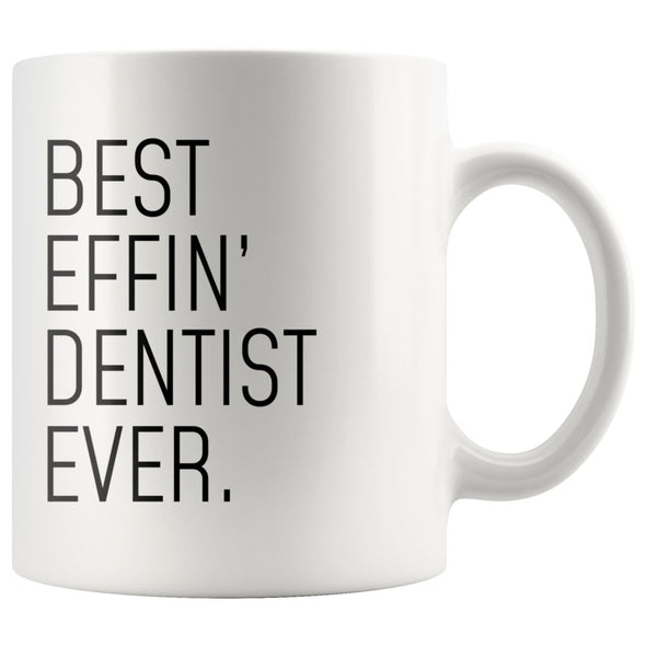 Funny Dentist Gift: Best Effin Dentist Ever. Coffee Mug 11oz $19.99 | 11 oz Drinkware