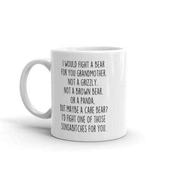 Funny Grandmother Gifts: I Would Fight A Bear For You Mug | Gifts for Grandmother $19.99 | Drinkware