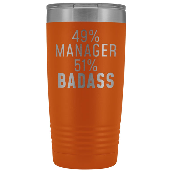 Funny Manager Gift: 49% Manager 51% Badass Insulated Tumbler 20oz $29.99 | Orange Tumblers