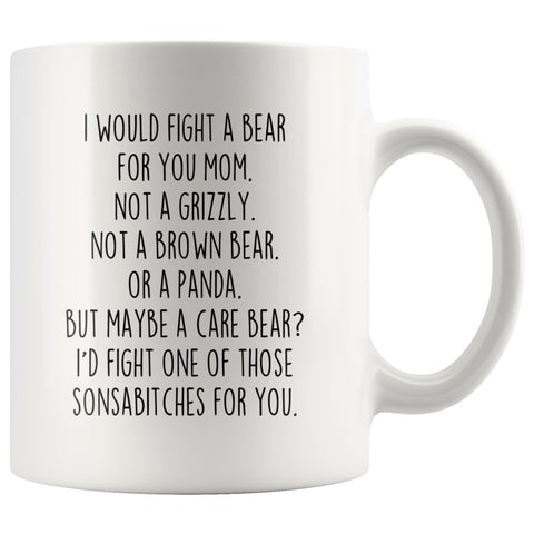 Funny Mom Gifts: I Would Fight A Bear For You Mug | Gifts for Mom $19.99 | 11 oz Drinkware