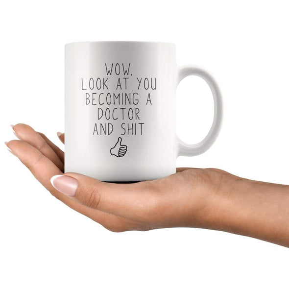 Funny New Doctor Coffee Mug | Wow, Look At You Becoming A Doctor And Shit - BackyardPeaks