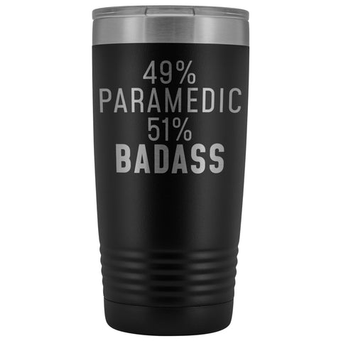 Funny Paramedic Gift: 49% Paramedic 51% Badass Insulated Tumbler 20oz $29.99 | Black Tumblers