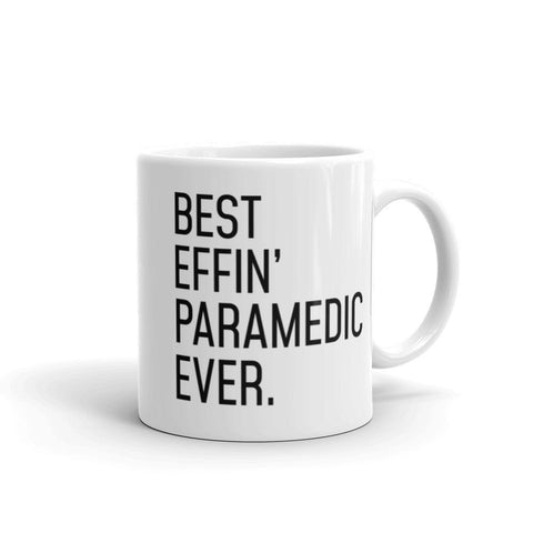 Funny Paramedic Gift: Best Effin Paramedic Ever. Coffee Mug 11oz $19.99 | 11 oz Drinkware