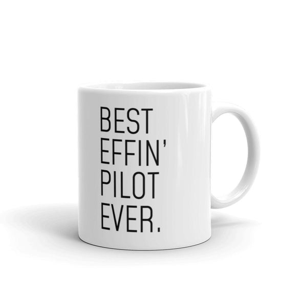 Funny Pilot Gift: Best Effin Pilot Ever. Coffee Mug 11oz $19.99 | 11 oz Drinkware