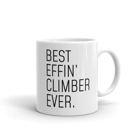Funny Rock Climbing Gift: Best Effin Climber Ever. Coffee Mug 11oz $19.99 | 11 oz Drinkware