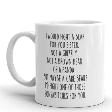 Funny Sister Gifts: I Would Fight A Bear For You Mug | Gift for Sister $19.99 | Drinkware
