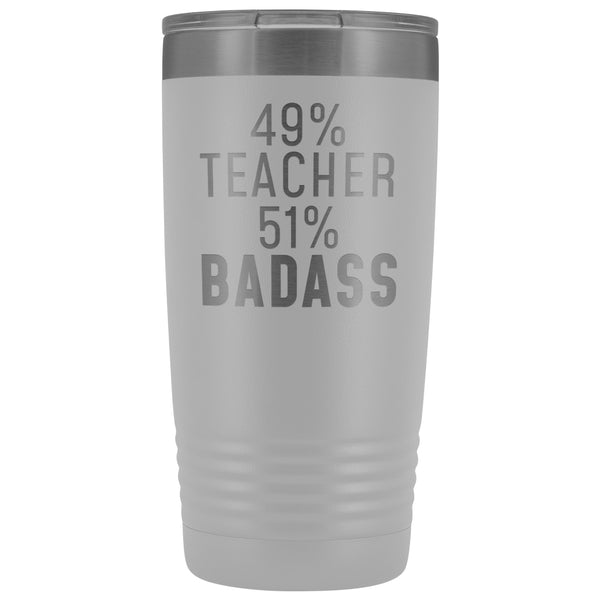 Funny Teacher Gift: 49% Teacher 51% Badass Insulated Tumbler 20oz