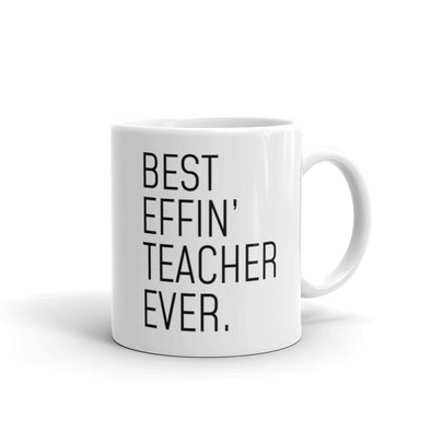 Funny Teacher Gift: Best Effin Teacher Ever. Coffee Mug 11oz $19.99 | 11 oz Drinkware