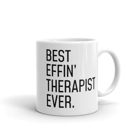 Funny Therapist Gift: Best Effin Therapist Ever. Coffee Mug 11oz $19.99 | 11 oz Drinkware
