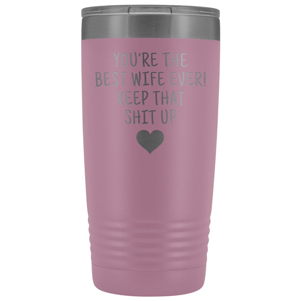 Funny Wife Gifts: Best Wife Ever! Insulated Tumbler $29.99 | Light Purple Tumblers