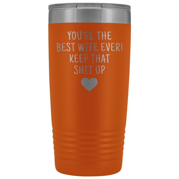 Funny Wife Gifts: Best Wife Ever! Insulated Tumbler $29.99 | Orange Tumblers