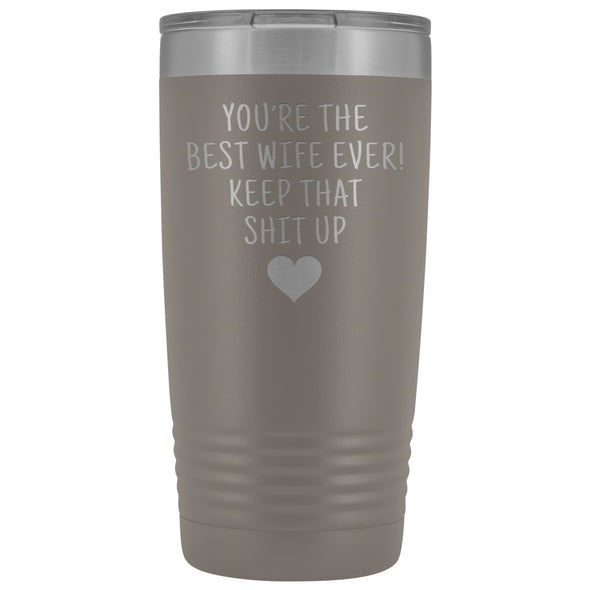 Funny Wife Gifts: Best Wife Ever! Insulated Tumbler $29.99 | Pewter Tumblers