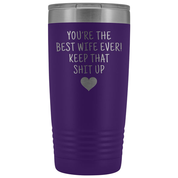 Funny Wife Gifts: Best Wife Ever! Insulated Tumbler $29.99 | Purple Tumblers