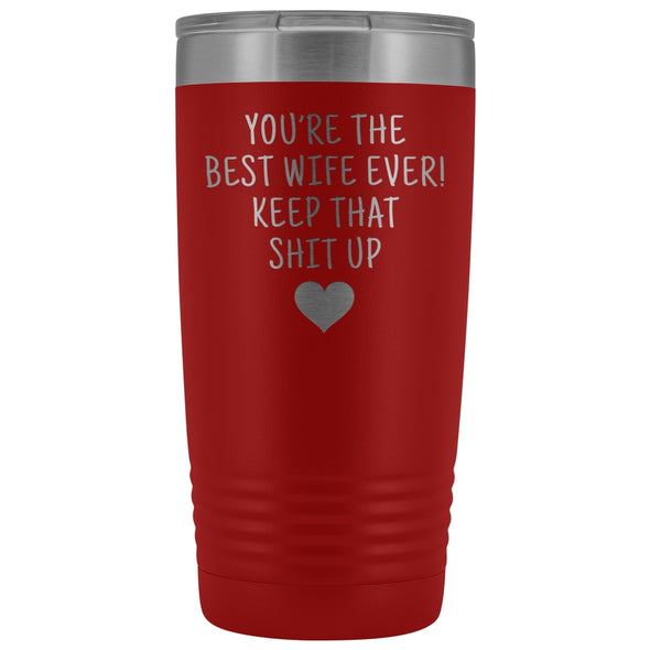 Funny Wife Gifts: Best Wife Ever! Insulated Tumbler $29.99 | Red Tumblers