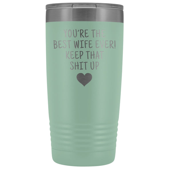 Funny Wife Gifts: Best Wife Ever! Insulated Tumbler $29.99 | Teal Tumblers