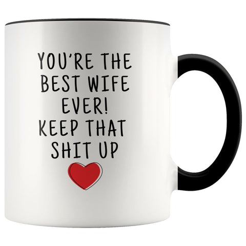 Funny Wife Gifts: Best Wife Ever! Mug | Personalized Gifts for Wife $19.99 | Black Drinkware