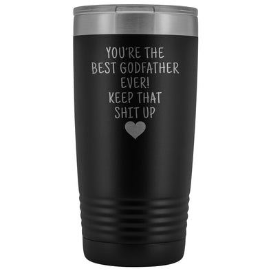 Godfather Gifts: Best Godfather Ever! Insulated Tumbler $29.99 | Black Tumblers