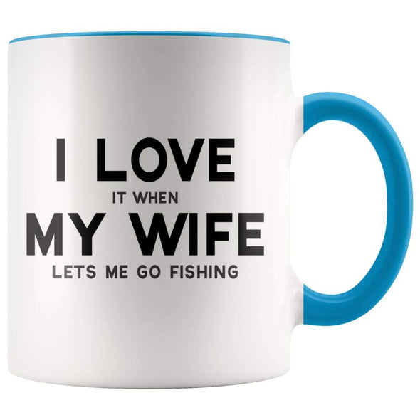 I Love It When My Wife Lets Me Go Fishing Accent Color Coffee Mug - BackyardPeaks