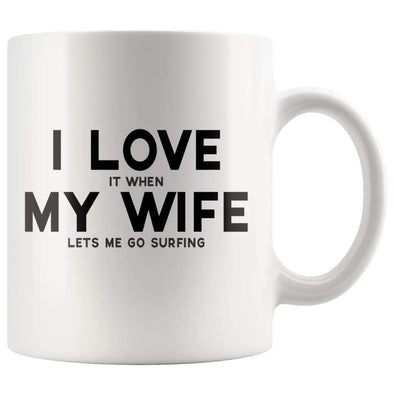I Love It When My Wife Lets Me Go Surfing | Funny Husband Gift Coffee Mug - BackyardPeaks