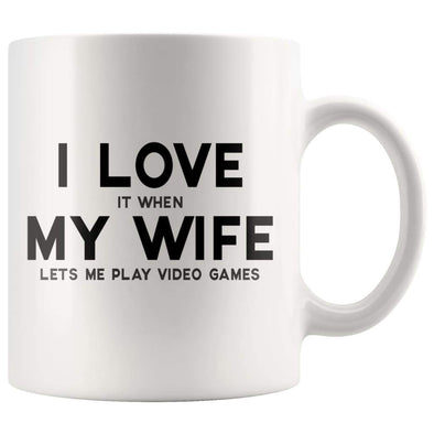 I Love It When My Wife Lets Me Play Video Games Funny Husband Gift Coffee Mug - BackyardPeaks