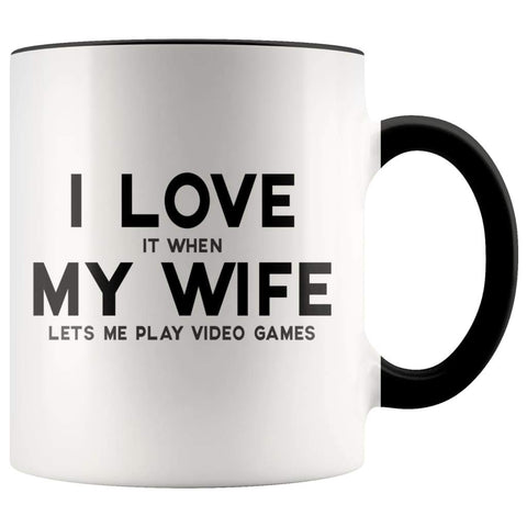 I Love It When My Wife Lets Me Play Video Games | Husband Gift Accent Color Coffee Mug - BackyardPeaks