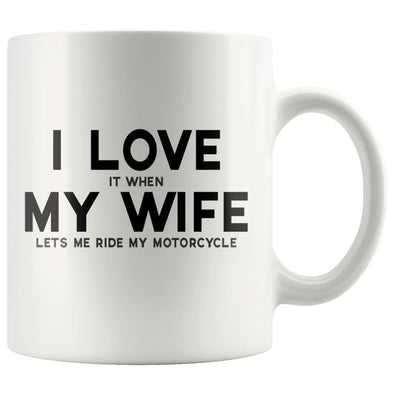I Love It When My Wife Lets Me Ride My Motorcycle Coffee Mug | Funny Husband Gift - BackyardPeaks