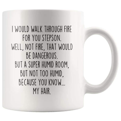I Would Walk Through Fire For You Stepson Coffee Mug Funny Gift $14.99 | 11oz Mug Drinkware