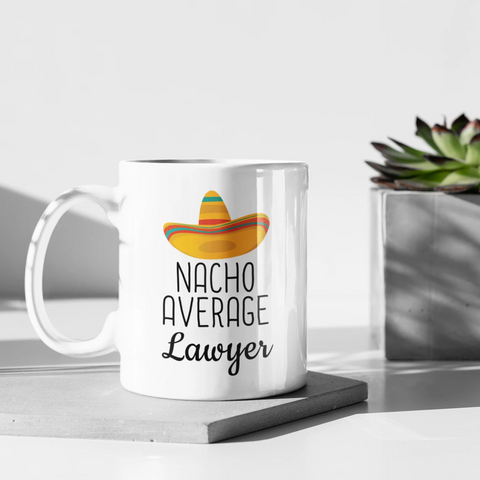 Lawyer Appreciation Gift Idea: Nacho Average Lawyer Coffee Mug | Funny Best Gift for Lawyer $18.99 | 11 oz Drinkware