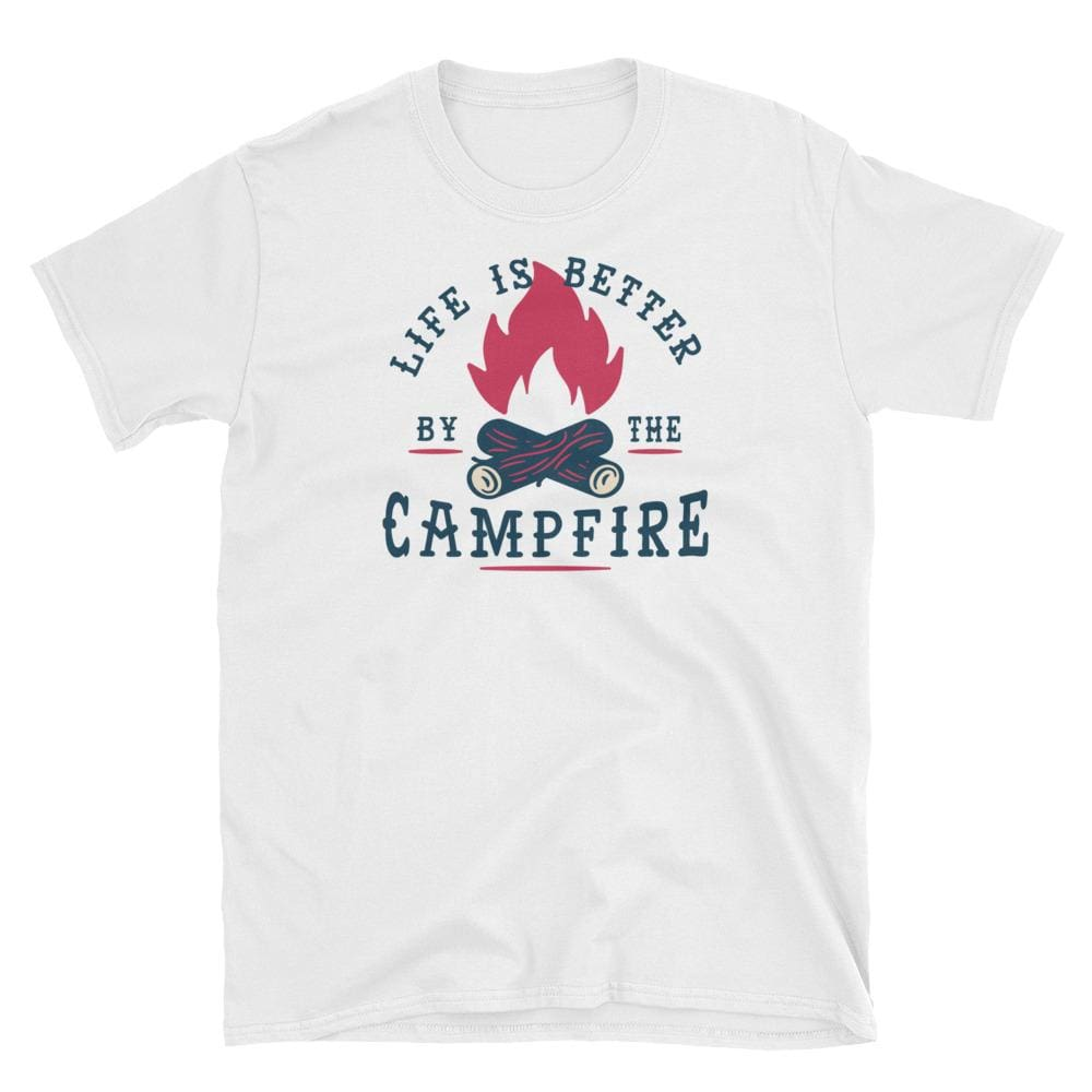 Life Is Better By The Campfire - White Unisex Shirt