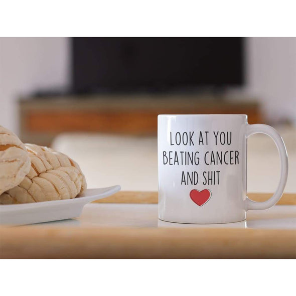 Look At You Beating Cancer And Sh*t Funny Coffee Mug | Cancer Survivor Gift $14.99 | Drinkware
