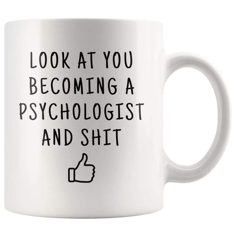 Look At You Becoming A Psychologist And Shit Coffee Mug - BackyardPeaks
