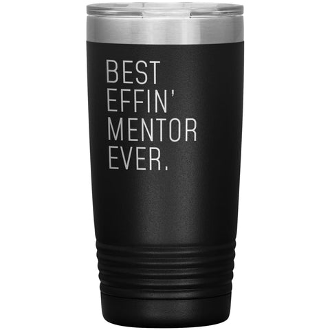 Mentor Gifts Best Effin' Mentor Ever Funny Coworker Birthday Christmas Thank You Gift for Mentor Insulated Tumbler 20oz $24.99 | Black