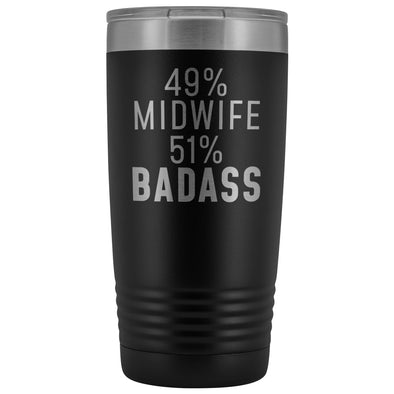 Midwife Appreciation Gift: 49% Midwife 51% Badass Insulated Tumbler 20oz $29.99 | Black Tumblers
