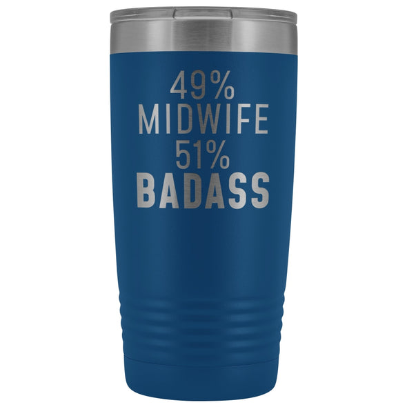 Midwife Appreciation Gift: 49% Midwife 51% Badass Insulated Tumbler 20oz $29.99 | Blue Tumblers