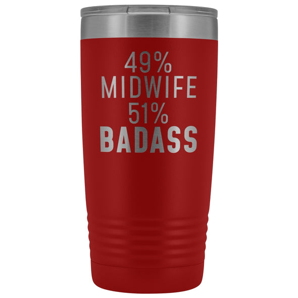 Midwife Appreciation Gift: 49% Midwife 51% Badass Insulated Tumbler 20oz $29.99 | Red Tumblers