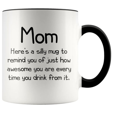 Mom Gifts Mom To Remind You Best Mothers Day Gifts for Mom Gift from Daughter or Son Fun Novelty Coffee Mug $14.99 | Black Drinkware