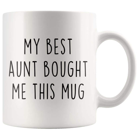 My Best Aunt Bought Me This Mug - Funny Mugs for Nephew $13.99 | 11oz Mug Drinkware