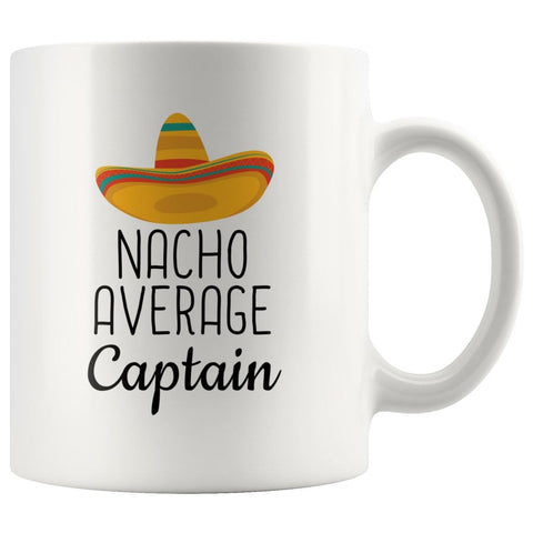 Nacho Average Captain Coffee Mug | Funny Best Gift for Captain $14.99 | 11 oz Drinkware