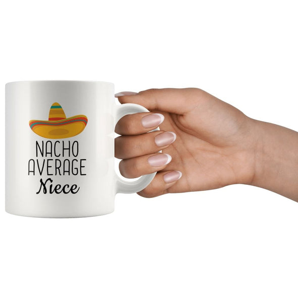 Nacho Average Niece Coffee Mug | Funny Gift for Niece $14.99 | Drinkware