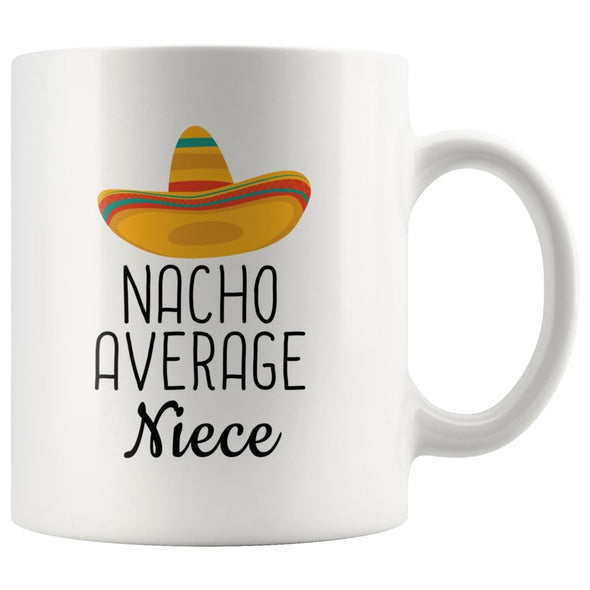 Nacho Average Niece Coffee Mug | Funny Gift for Niece $14.99 | 11oz Mug Drinkware