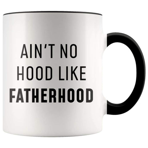 Funny First Father's Day New Dad Gift: Ain't No Hood Like Fatherhood Coffee Mug - BackyardPeaks