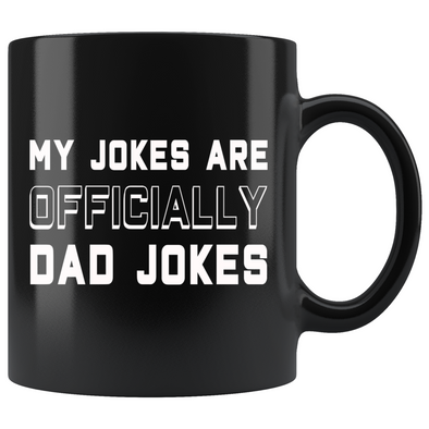 New Dad Mug Pregnancy Announcement To Husband My Jokes Are Officially Dad Jokes New Dad Gift First Time Dad Gift $19.99 | 11oz - Black