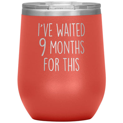 New Mom Gift I've Waited 9 Months For This Wine Tumbler Funny Expecting Mother Baby Shower Gifts $29.99 | Coral Wine Tumbler