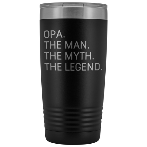 Opa Gifts Opa The Man The Myth The Legend Stainless Steel Vacuum Travel Mug Insulated Tumbler 20oz $31.99 | Black Tumblers
